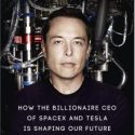 How The Billionaire CEO Of SpaceX And Tesla Is Shaping Our Future