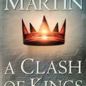 A Song of Ice and Fire – A Clash of Kings – A Game of Thrones – Part 2